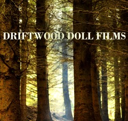DRIFTWOOD DOLL FILMS photo reduced no frame square